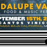 ¿Listo para el Guadalupe Valley Wine Food & Music Festival?